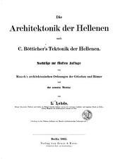 Die Architektonik der Hellenen nach C. Bötticher's Tektonik der Hellenen: Nachträge zur 5. Aufl. von Mauch's Architektonischen Ordnungen der Griechen und Römer und der neueren Meister