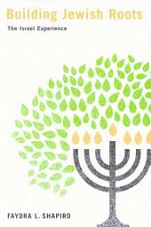 Building Jewish Roots: The Israel Experience