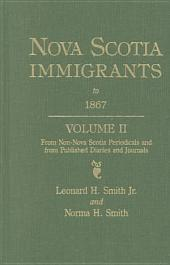 Nova Scotia Immigrants to 1867: Volume 2