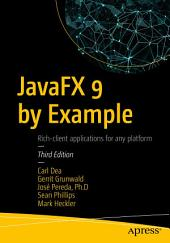 JavaFX 9 by Example: Edition 3