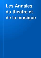 Les Annales du théâtre et de la musique: Volume28