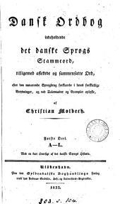 Dansk Ordbog indeholdende det danske Sprogs Stammeord. 2 Deele: Part 1