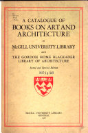 A Catalogue of Books on Art and Architecture in McGill University Library and the Gordon Home Blackader Library of Architecture PDF