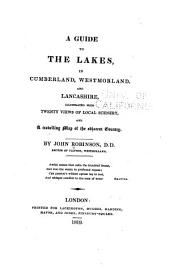 A Guide to the Lakes in Cumberland, Westmorland, and Lancashire ...