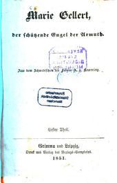 Marie Gellert, der schützende Engel der Armuth: Aus dem Schwedischen der Freyin A. v. Knorring, Band 1