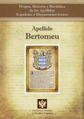 Apellido Bertomeu: Origen, Historia y heráldica de los Apellidos Españoles e Hispanoamericanos