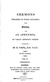 Sermons preached on public occasions: with notes and an appendix, on various important subjects, Volume 2