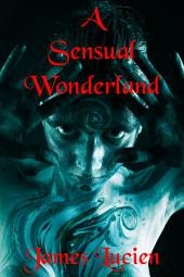 A Sensual Wonderland (Taboo Erotic Anthology)