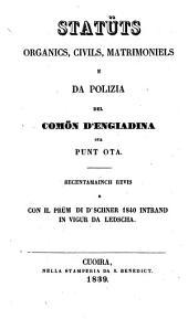 Statüts organics, civils, matrimoniels e da Polizia del Comön d'Engiadina sur Punt ota: Recentamainch revis e con il prüm di d'schner 1840 intrand in vigur da ledscha