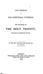 Nine sermons on the Scriptural Evidence of the Doctrine of the Trinity