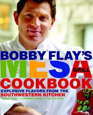Bobby Flay s Mesa Grill Cookbook