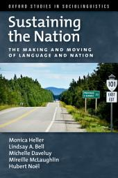 Sustaining the Nation: The Making and Moving of Language and Nation
