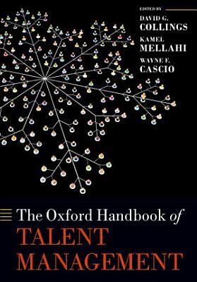The Oxford Handbook of Talent Management
