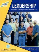 Leadership Research Findings  Practice And Skills  2008 Edition PDF
