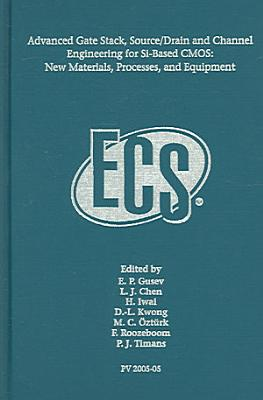 Advanced Gate Stack  Source drain and Channel Engineering for Si based CMOS PDF