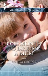 One Month to Become a Mum: A Single Dad Romance