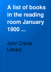 A List of Books in the Reading Room January 1900 ...
