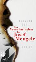 Das Verschwinden des Josef Mengele PDF
