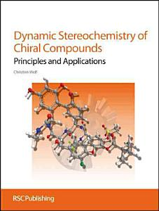 Dynamic Stereochemistry of Chiral Compounds