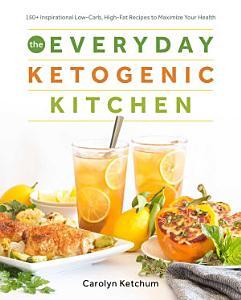 The Everyday Ketogenic Kitchen Book
