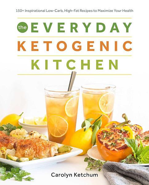 The Everyday Ketogenic Kitchen Pdf Book
