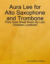 Aura Lee for Alto Saxophone and Trombone - Pure Duet Sheet Music By Lars Christian Lundholm