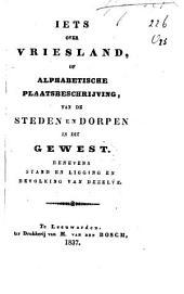 Iets over Vriesland, of alphabetische plaatsbeschrijving van de steden en dorpen in dit gewest; benevens stand en ligging en bevolking van dezelve