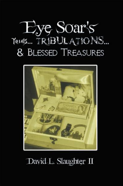 Eye Soars Trials Tribulations Blessed Treasures
