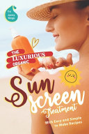 The Luxurious Organic Sunscreen Treatment