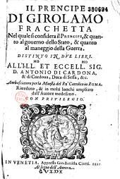 Il Prencipe di Girolamo Frachetta... all'... Antonio di Cardona... duca di Sessa...