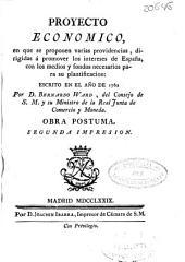 Proyecto económico: en que se proponen varias providencias, dirigidas a promover los intereses de España con los medios y fondos necesarios para su planificación