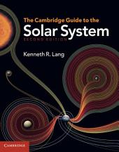 The Cambridge Guide to the Solar System: Edition 2