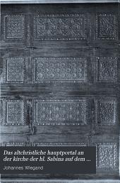 Das altchristliche Hauptportal an der Kirche der hl. Sabina auf dem aventinischen Hügel zu Rom