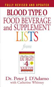 Blood Type O Food  Beverage and Supplemental Lists Book