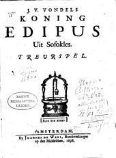 J. v. Vondels koning Edipus uit Sofokles: Treurspel