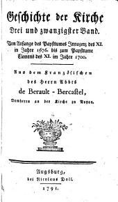 Geschichte der Kirche: Vom Anfange des Papsttumes Innozenz des XI. im Jahre 1676. bis zum Papsttume Clemens des XI. im Jahre 1700. 23