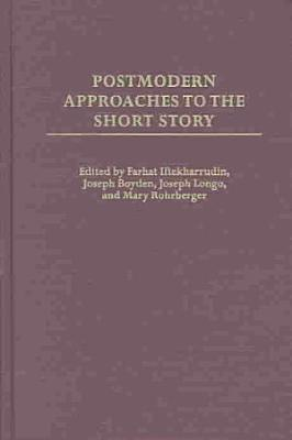 Postmodern Approaches to the Short Story
