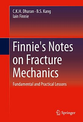 Finnies Notes On Fracture Mechanics