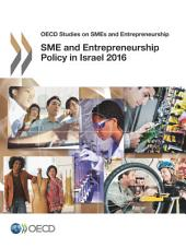 OECD Studies on SMEs and Entrepreneurship SME and Entrepreneurship Policy in Israel 2016