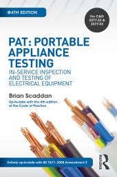 PAT: Portable Appliance Testing, 4th ed: In-Service Inspection and Testing of Electrical Equipment, Edition 4