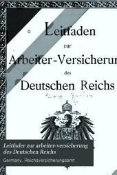 Leitfader Zur Arbeiter-versicherung Des Deutschen Reichs