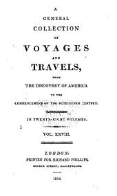 A General Collection of Voyages and Travels: From the Discovery of America to the Commencement of the Nineteenth Century