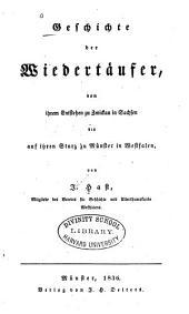 Geschichte der Wiedertäufer, von ihrem Entstehen zu Zwickau: in Sachsen bis auf ihren Sturz zu Münster in Westfalen
