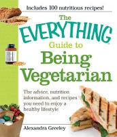 The Everything Guide to Being Vegetarian PDF