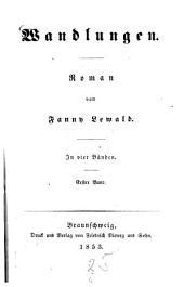 Wandlungen: Roman von Fanny Lewald, Band 1
