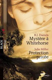 Mystère à Whitehorse - Protection privée (Harlequin Black Rose)