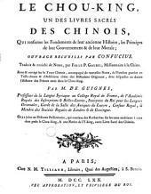 Le Chou-king: un des livres sacrés des Chinois, qui renferme les fondements de leur ancienne histoire, les principes de leur gouvernement & de leur morale