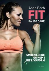 FIT på 100 dage: Smid kiloene og kom i dit livs form