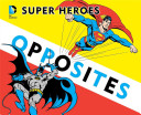 Super Heroes Book of Opposites