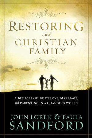 Restoring The Christian Family